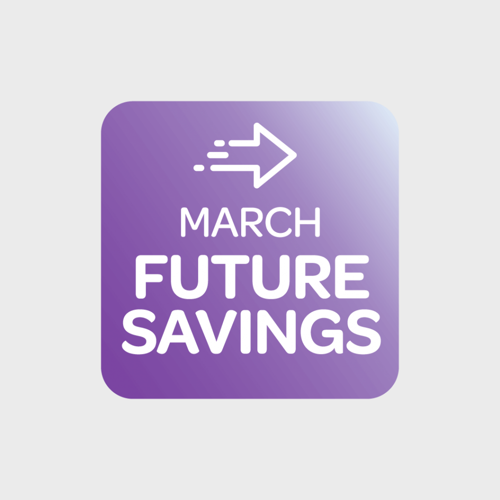 Graphic of the March Future Savings pack
